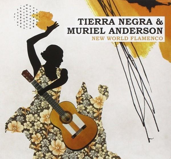 Tierra Negra & Muriel Anderson - New World Flamenco (2009)